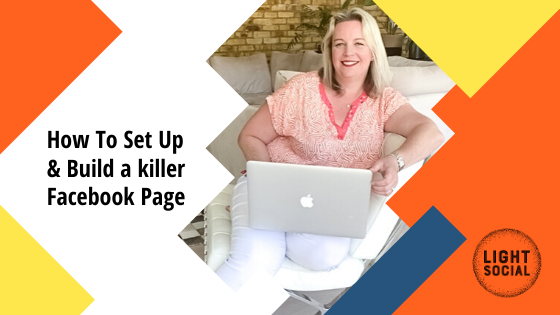 How To Set Up and Build a Killer Facebook Page