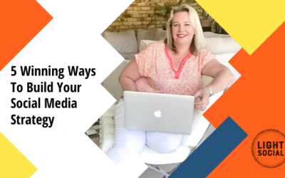 5 Winning Ways to build your Social Media Strategy