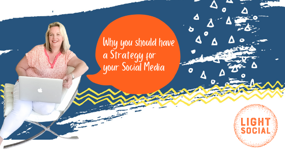 Why you should have a strategy for your social media