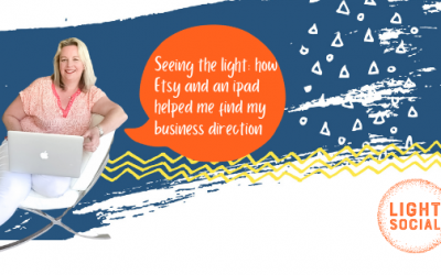 Seeing the light: how Etsy and an ipad helped me find my business direction