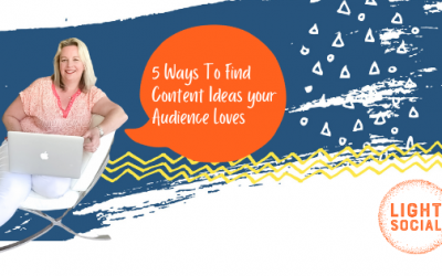 5 WAYS TO FIND CONTENT IDEAS YOUR AUDIENCE LOVES
